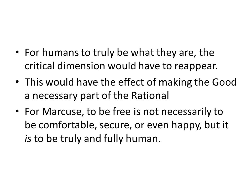 For humans to truly be what they are, the critical dimension would have to reappear.