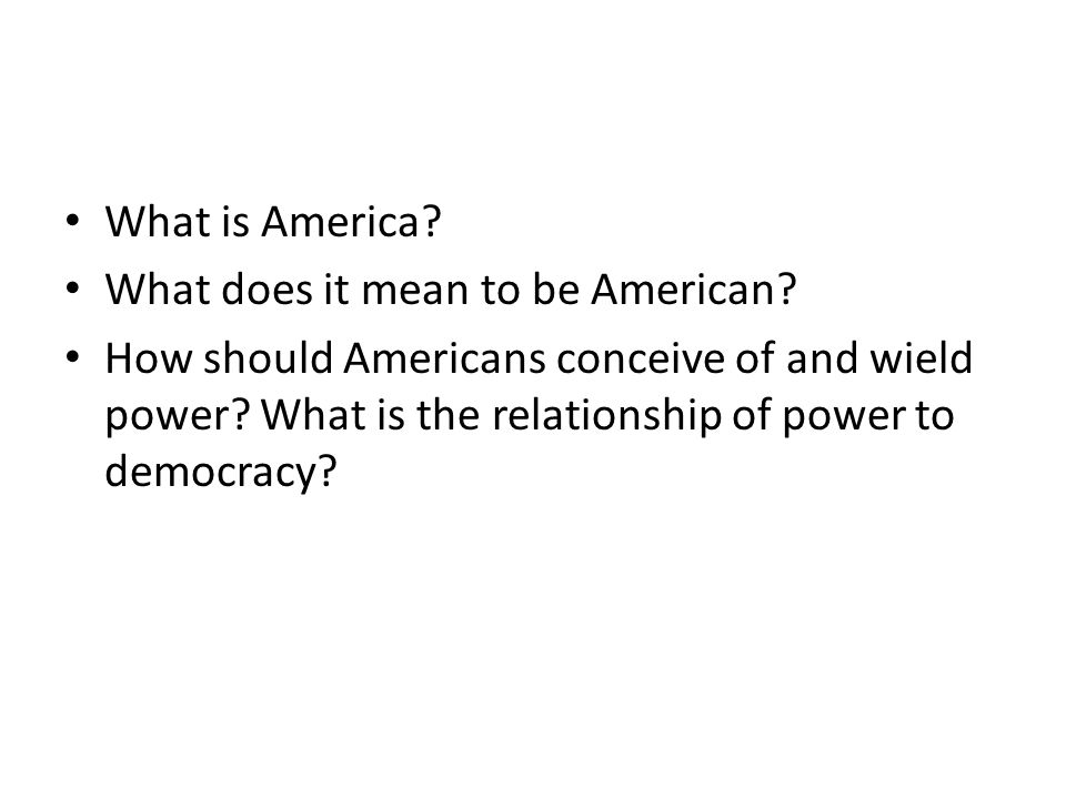 What is America. What does it mean to be American.