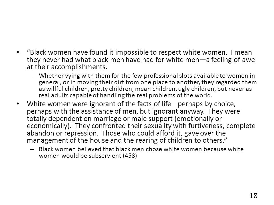 Black women have found it impossible to respect white women.