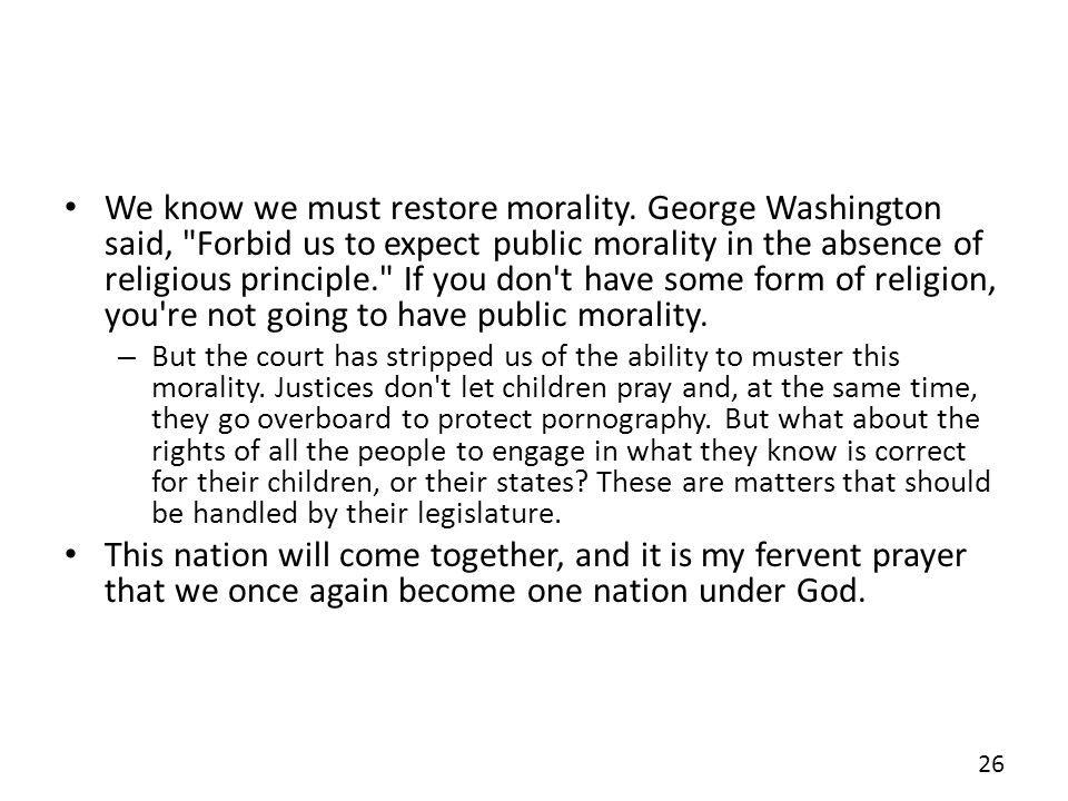 We know we must restore morality.