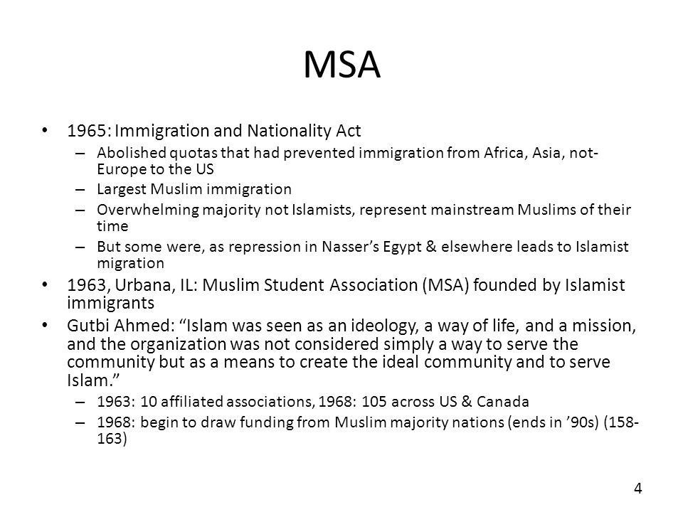 MSA 1965: Immigration and Nationality Act – Abolished quotas that had prevented immigration from Africa, Asia, not- Europe to the US – Largest Muslim