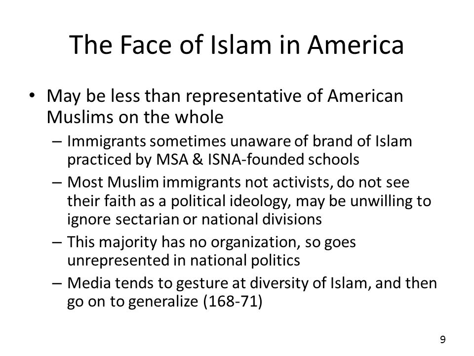 The Face of Islam in America May be less than representative of American Muslims on the whole – Immigrants sometimes unaware of brand of Islam practic