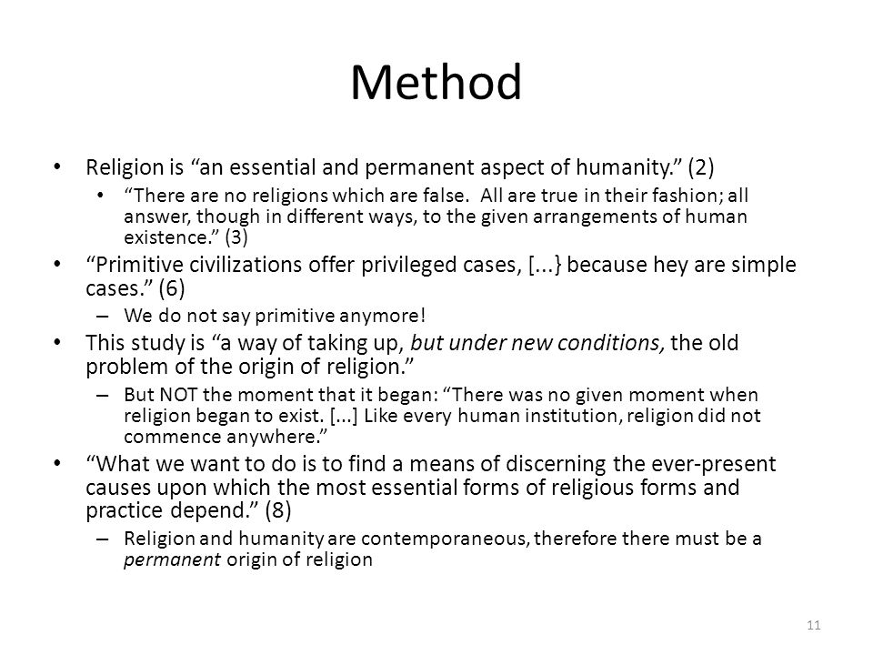 Method Religion is an essential and permanent aspect of humanity.