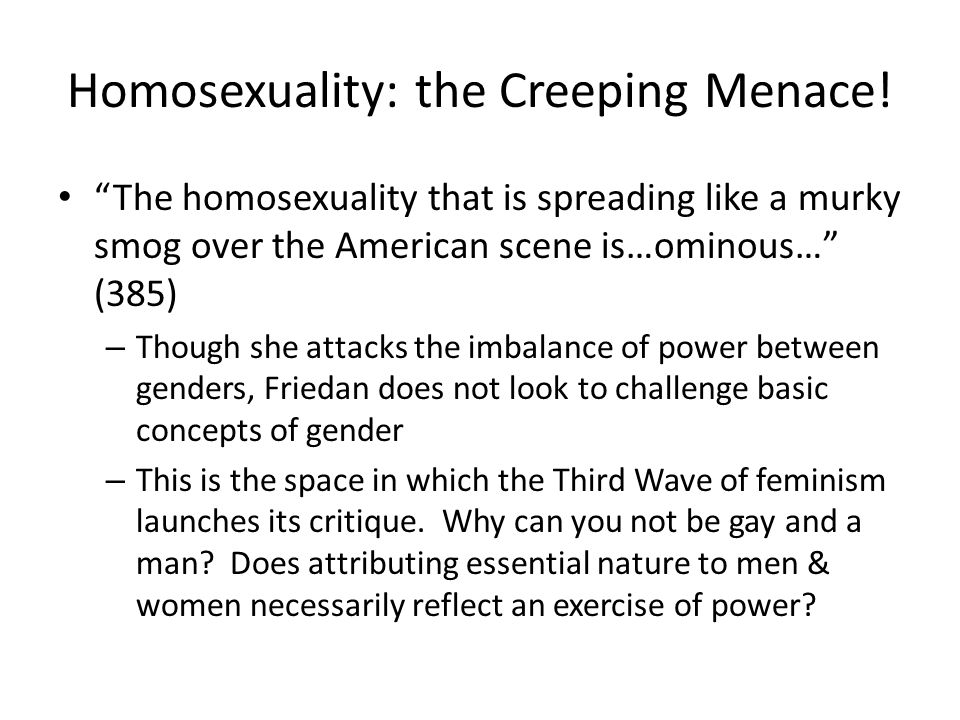 Homosexuality: the Creeping Menace! The homosexuality that is spreading like a murky smog over the American scene is…ominous… (385) – Though she attac