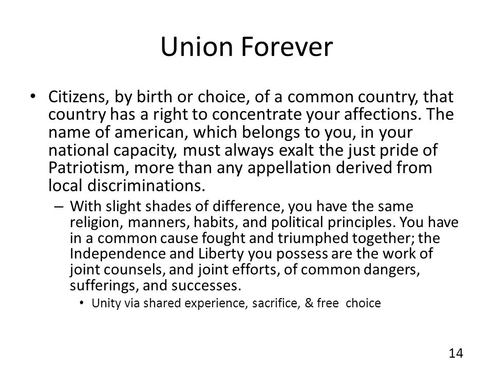 Union Forever Citizens, by birth or choice, of a common country, that country has a right to concentrate your affections.