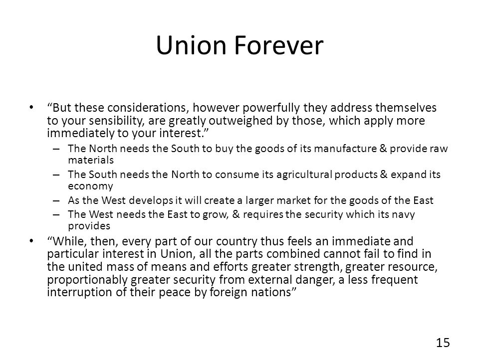 Union Forever But these considerations, however powerfully they address themselves to your sensibility, are greatly outweighed by those, which apply more immediately to your interest.