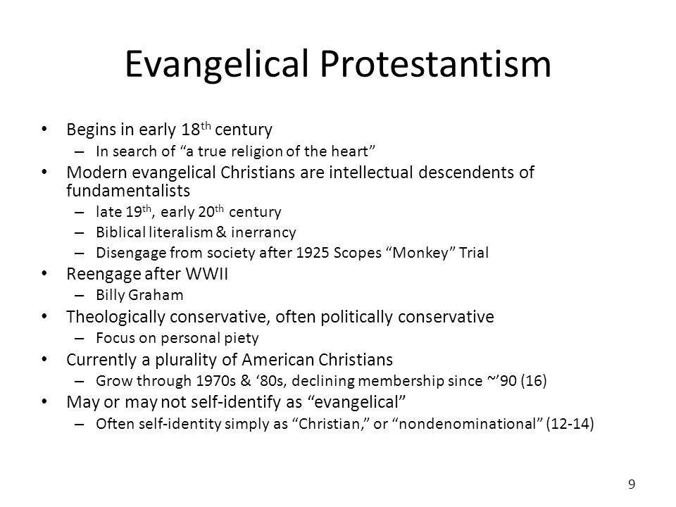Evangelical Protestantism Begins in early 18 th century – In search of a true religion of the heart Modern evangelical Christians are intellectual des