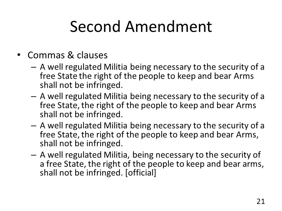 Second Amendment Commas & clauses – A well regulated Militia being necessary to the security of a free State the right of the people to keep and bear