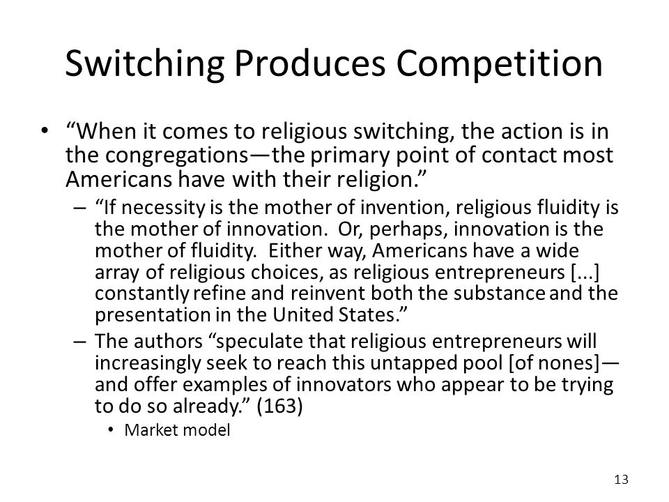 Switching Produces Competition When it comes to religious switching, the action is in the congregationsthe primary point of contact most Americans have with their religion.