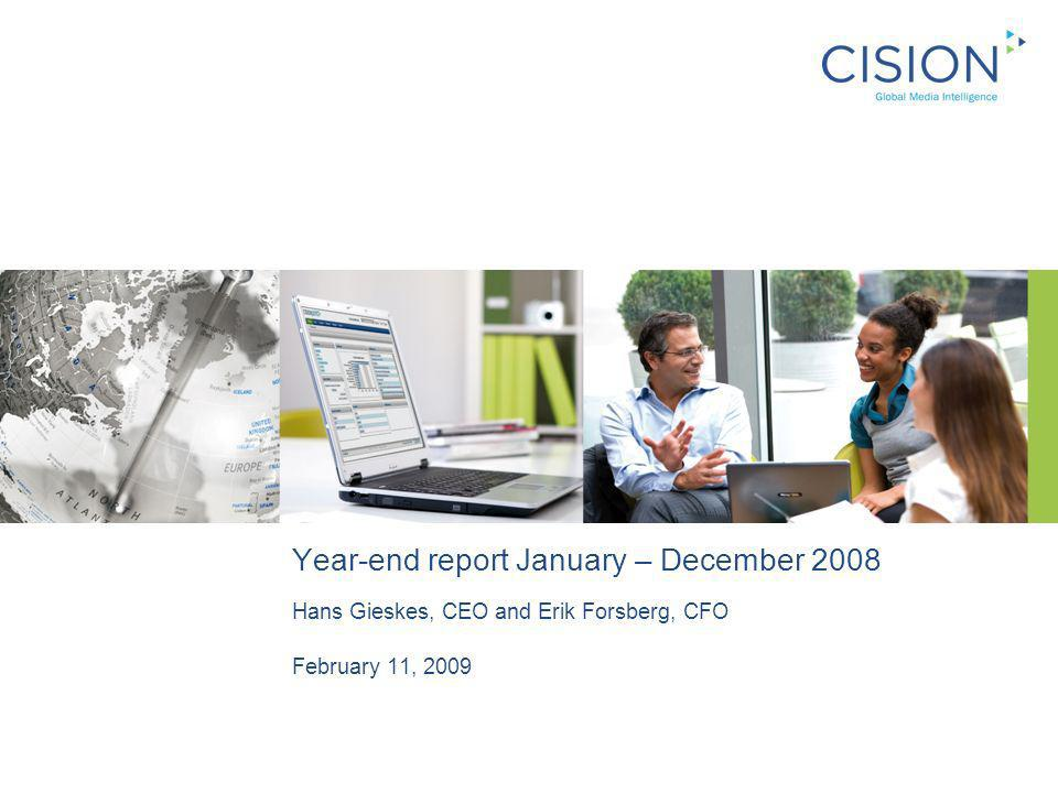 Year-end report January – December 2008 Hans Gieskes, CEO and Erik Forsberg, CFO February 11, 2009
