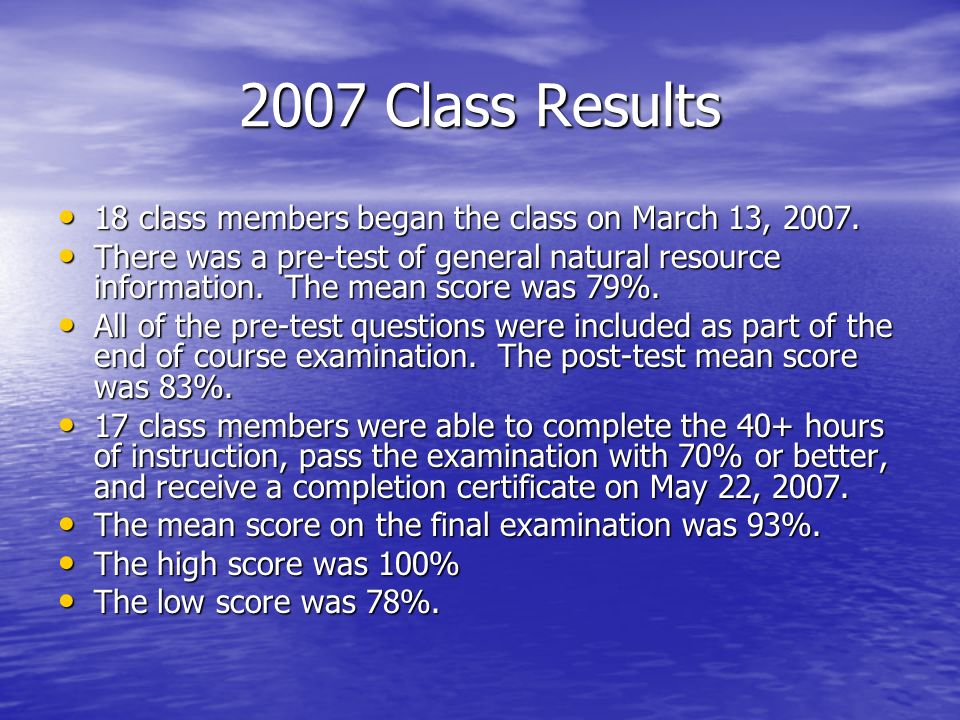 2007 Class Results 18 class members began the class on March 13, 2007.