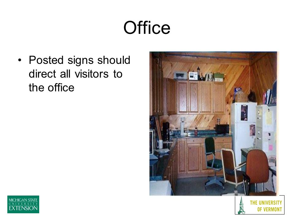 Office Posted signs should direct all visitors to the office