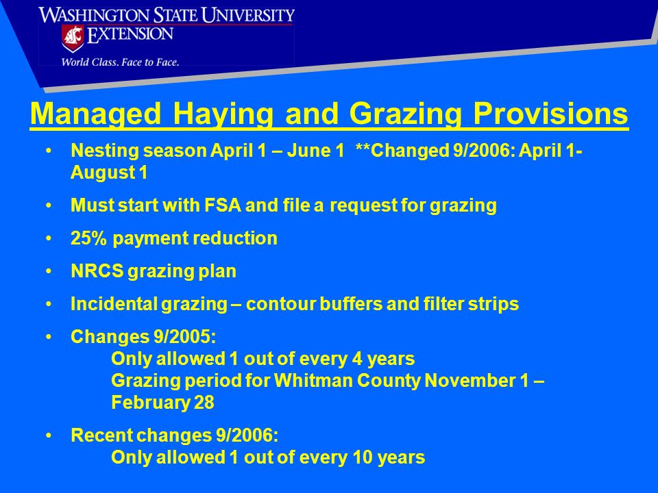 Managed Haying and Grazing Provisions Nesting season April 1 – June 1 **Changed 9/2006: April 1- August 1 Must start with FSA and file a request for g