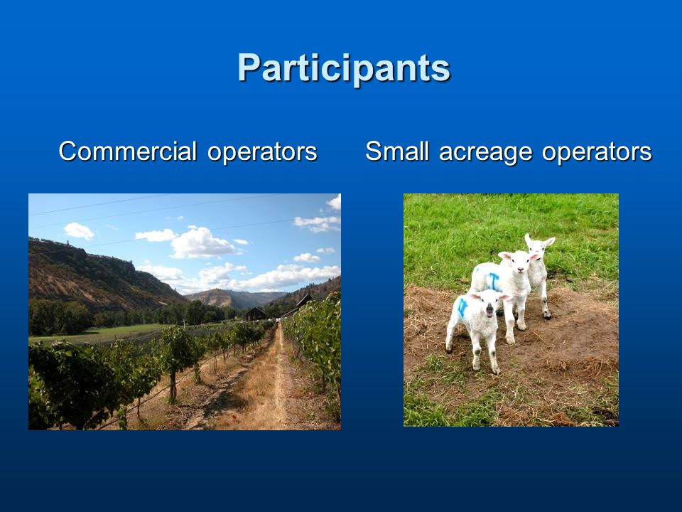 Participants Commercial operators Small acreage operators