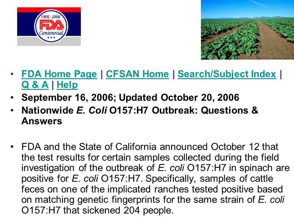 FDA Home Page | CFSAN Home | Search/Subject Index | Q & A | HelpFDA Home PageCFSAN HomeSearch/Subject Index Q & AHelp September 16, 2006; Updated October 20, 2006 Nationwide E.