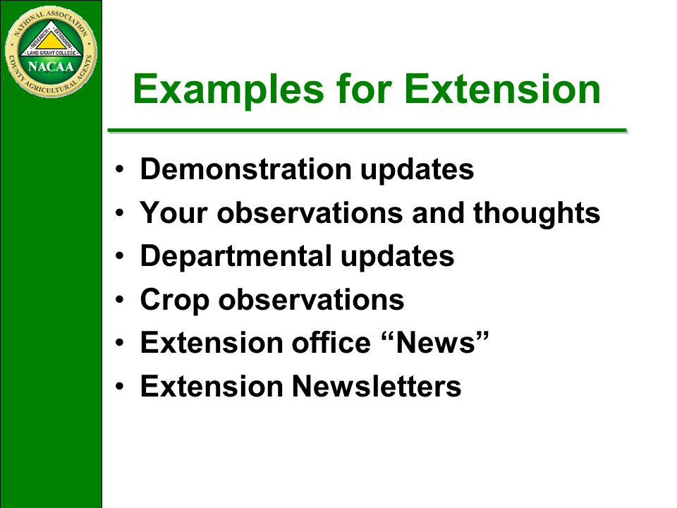 Examples for Extension Demonstration updates Your observations and thoughts Departmental updates Crop observations Extension office News Extension Newsletters