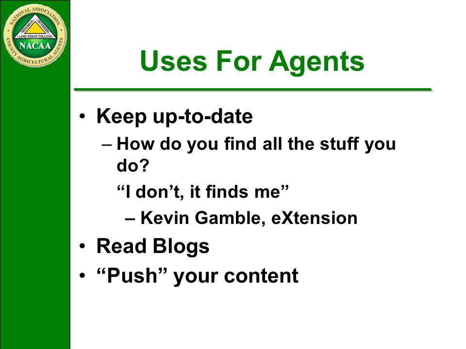 Uses For Agents Keep up-to-date –How do you find all the stuff you do.