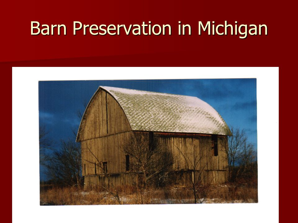 Bi-annual Contractors List Contents Contents –Barn Contractors –Consultants –Tips for selection of a contractor contractor –Tax credit information Available on the web site Available on the web site www.mibarn.net www.mibarn.net