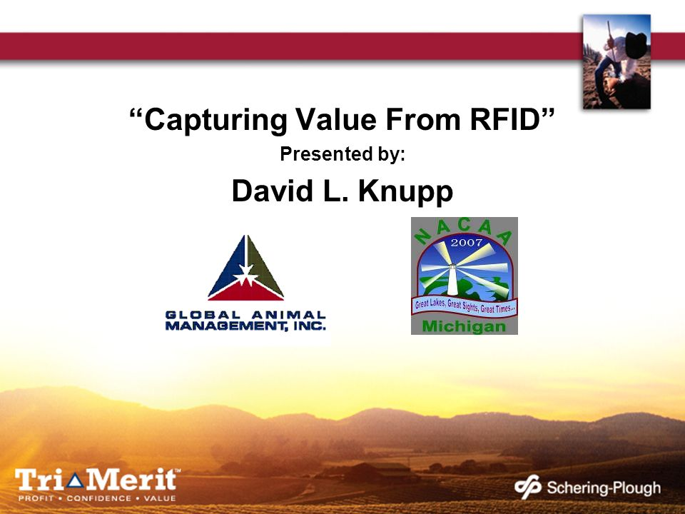 Capturing Value From RFID Presented by: David L. Knupp