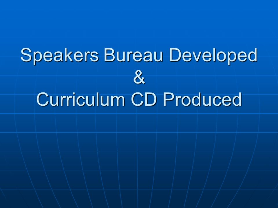 Speakers Bureau Developed & Curriculum CD Produced