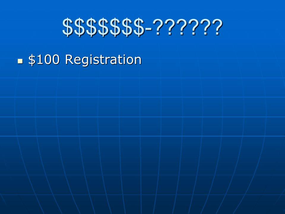 $$$$$$$- $100 Registration $100 Registration