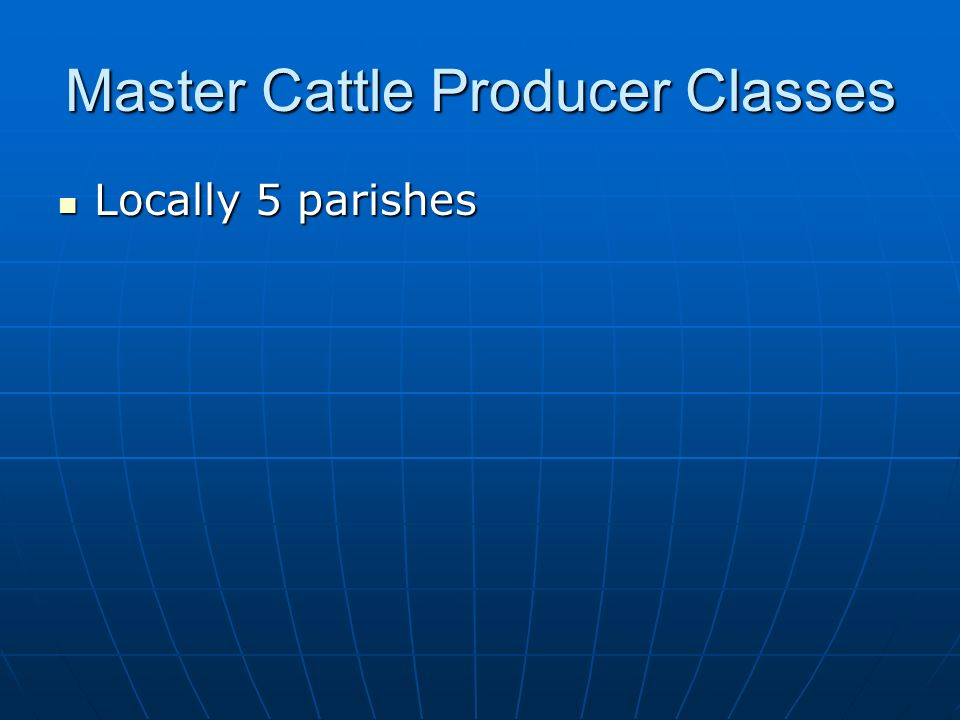 Master Cattle Producer Classes Locally 5 parishes Locally 5 parishes