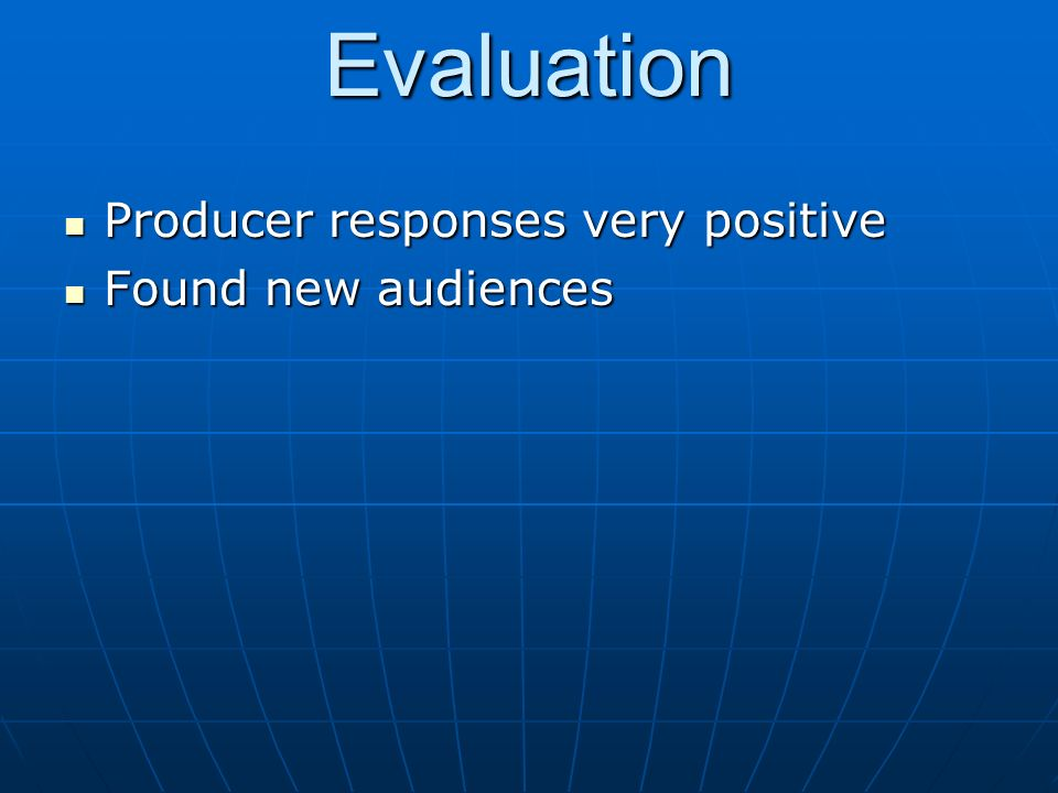 Evaluation Found new audiences Found new audiences
