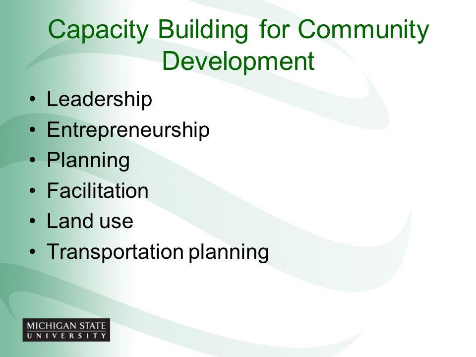 Capacity Building for Community Development Leadership Entrepreneurship Planning Facilitation Land use Transportation planning