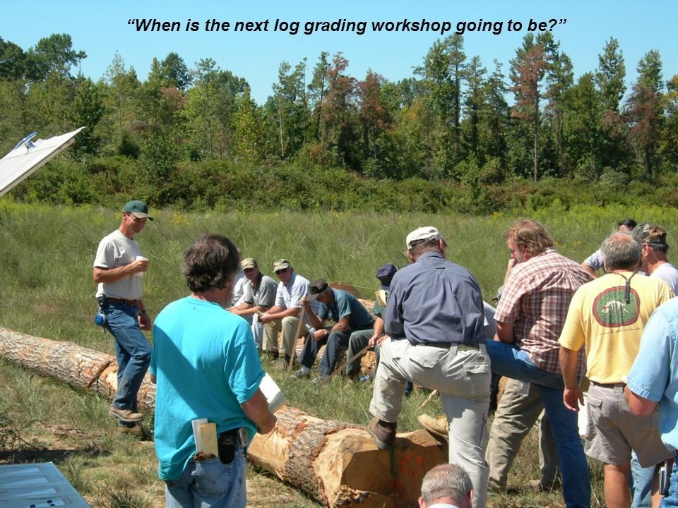 When is the next log grading workshop going to be?