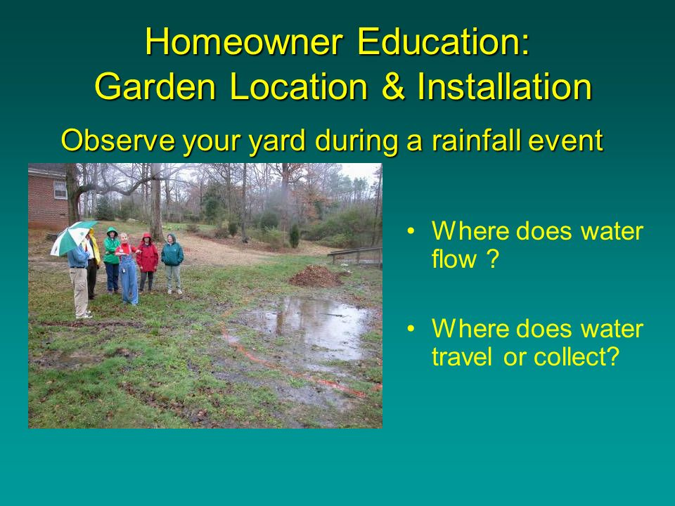 Homeowner Education: Garden Location & Installation Where does water flow .