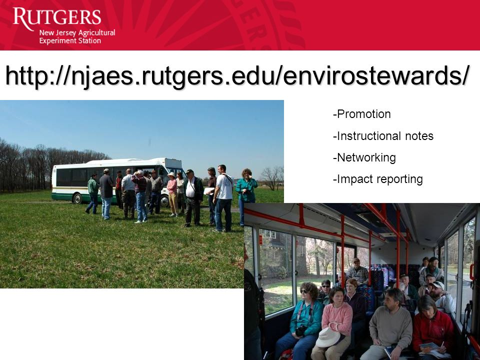 http://njaes.rutgers.edu/envirostewards/ -Promotion -Instructional notes -Networking -Impact reporting