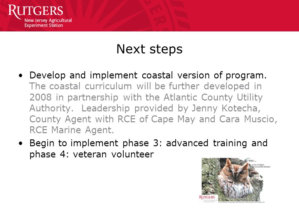 Next steps Develop and implement coastal version of program. The coastal curriculum will be further developed in 2008 in partnership with the Atlantic