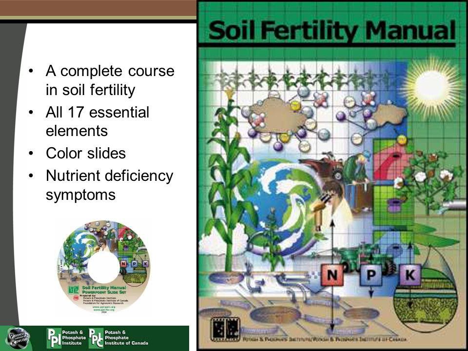 A complete course in soil fertility All 17 essential elements Color slides Nutrient deficiency symptoms