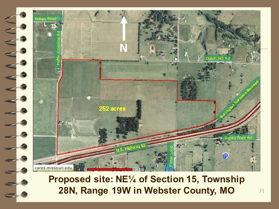 31 Proposed site: NE¼ of Section 15, Township 28N, Range 19W in Webster County, MO
