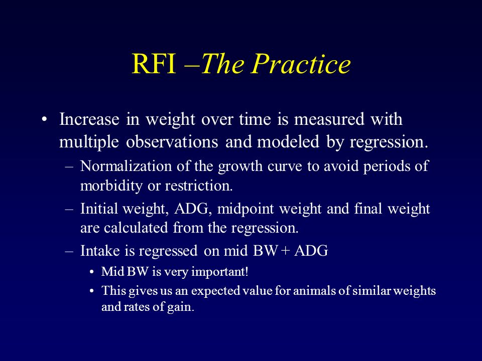 RFI –The Practice Increase in weight over time is measured with multiple observations and modeled by regression.
