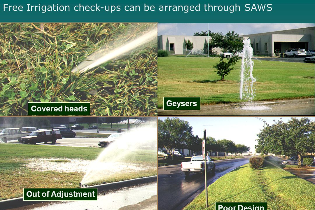 Covered heads Geysers Out of Adjustment Poor Design Free Irrigation check-ups can be arranged through SAWS