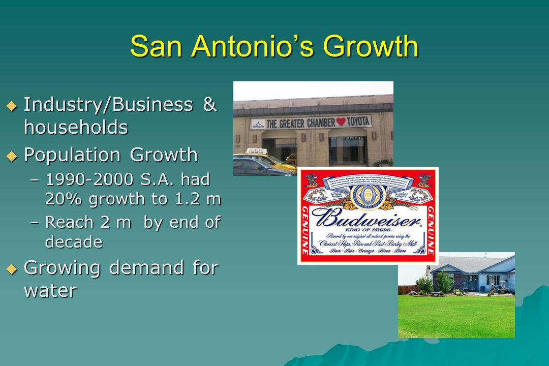 San Antonios Growth Industry/Business & households Industry/Business & households Population Growth Population Growth –1990-2000 S.A.