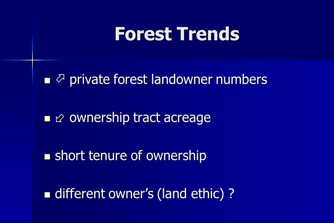 Forest Trends private forest landowner numbers private forest landowner numbers ownership tract acreage ownership tract acreage short tenure of ownership short tenure of ownership different owners (land ethic) .