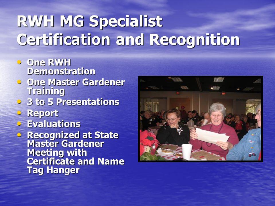 RWH MG Specialist Certification and Recognition One RWH Demonstration One RWH Demonstration One Master Gardener Training One Master Gardener Training