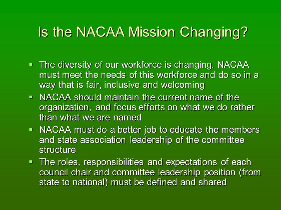 Is the NACAA Mission Changing. The diversity of our workforce is changing.