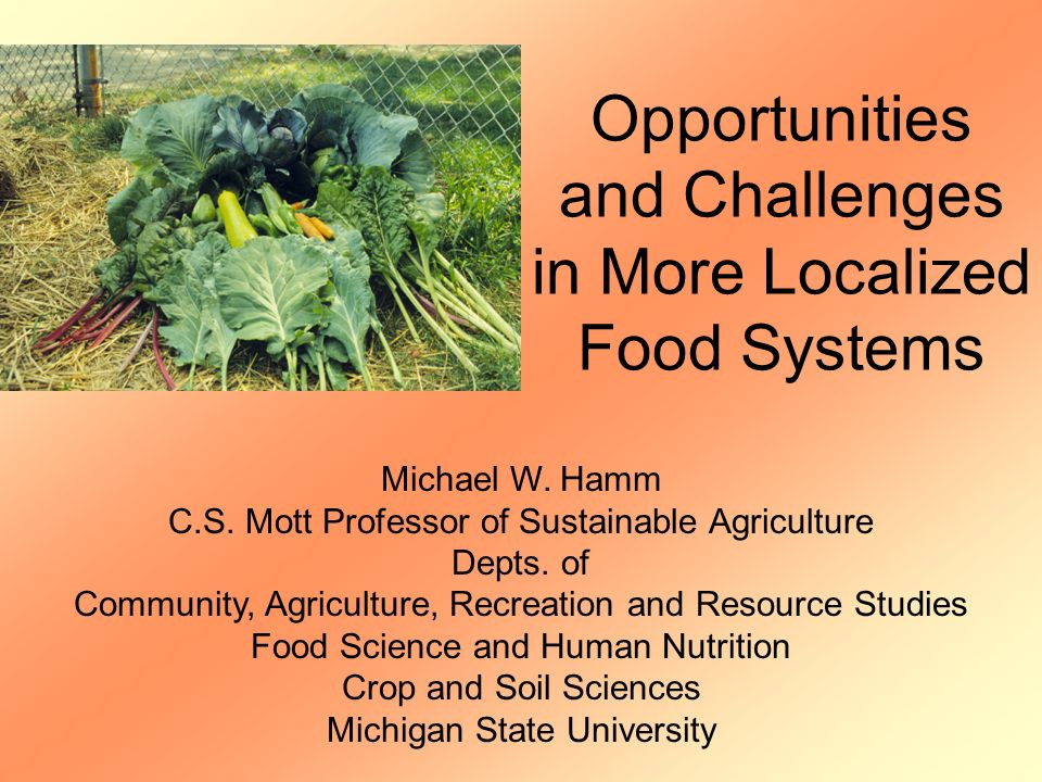Opportunities and Challenges in More Localized Food Systems Michael W.