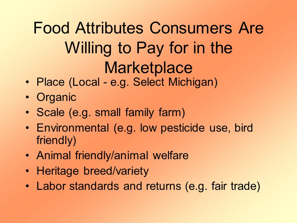 Food Attributes Consumers Are Willing to Pay for in the Marketplace Place (Local - e.g.