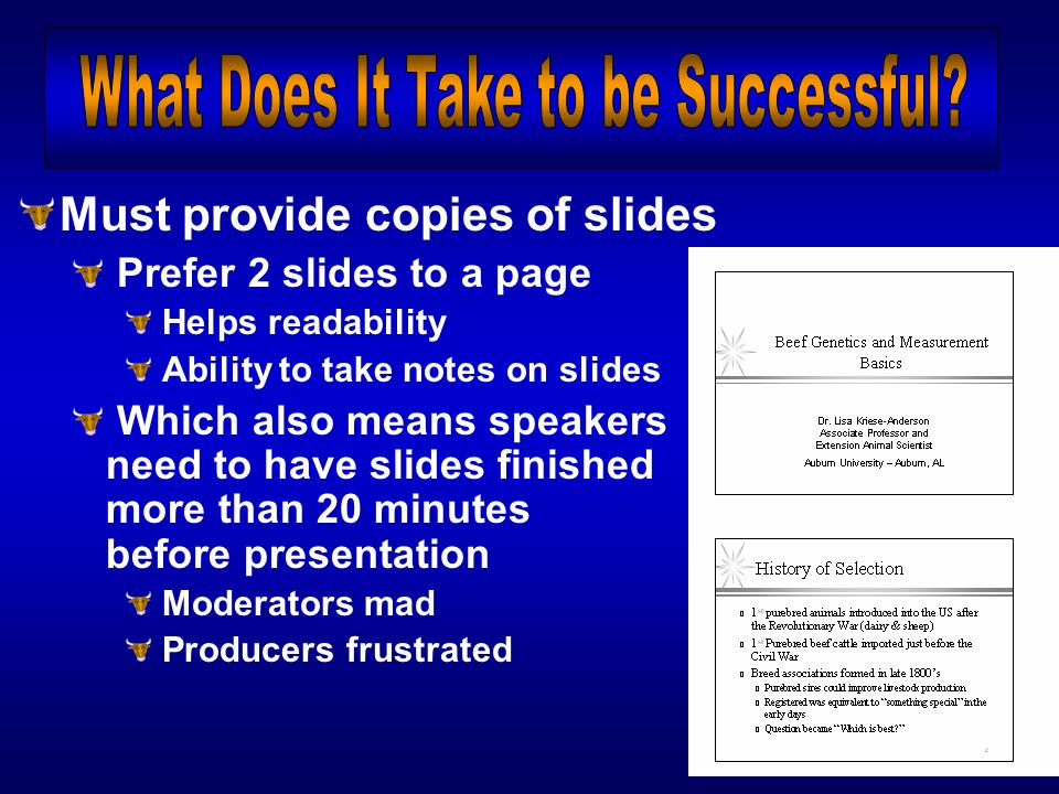 Must provide copies of slides Prefer 2 slides to a page Helps readability Ability to take notes on slides Which also means speakers need to have slide