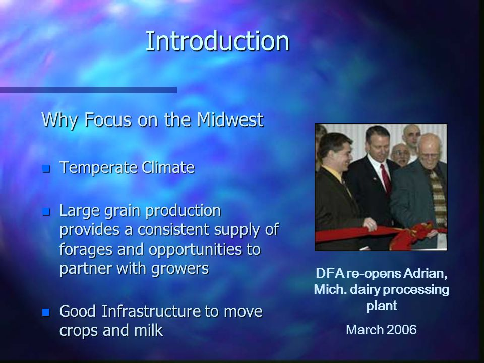Introduction Why Focus on the Midwest n Temperate Climate n Large grain production provides a consistent supply of forages and opportunities to partne
