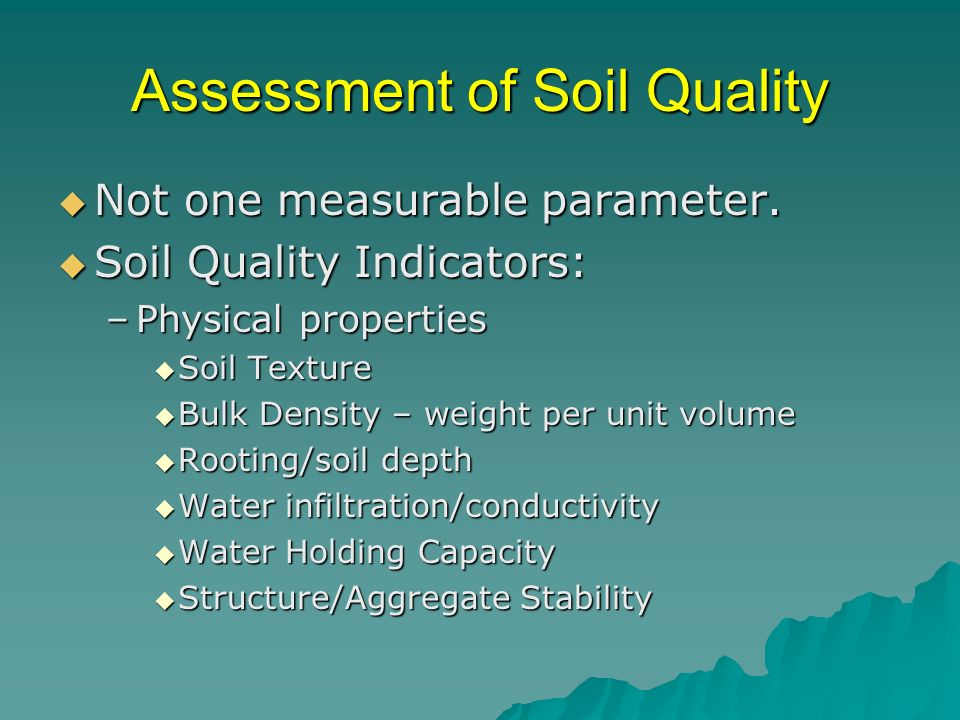 Assessment of Soil Quality Not one measurable parameter.