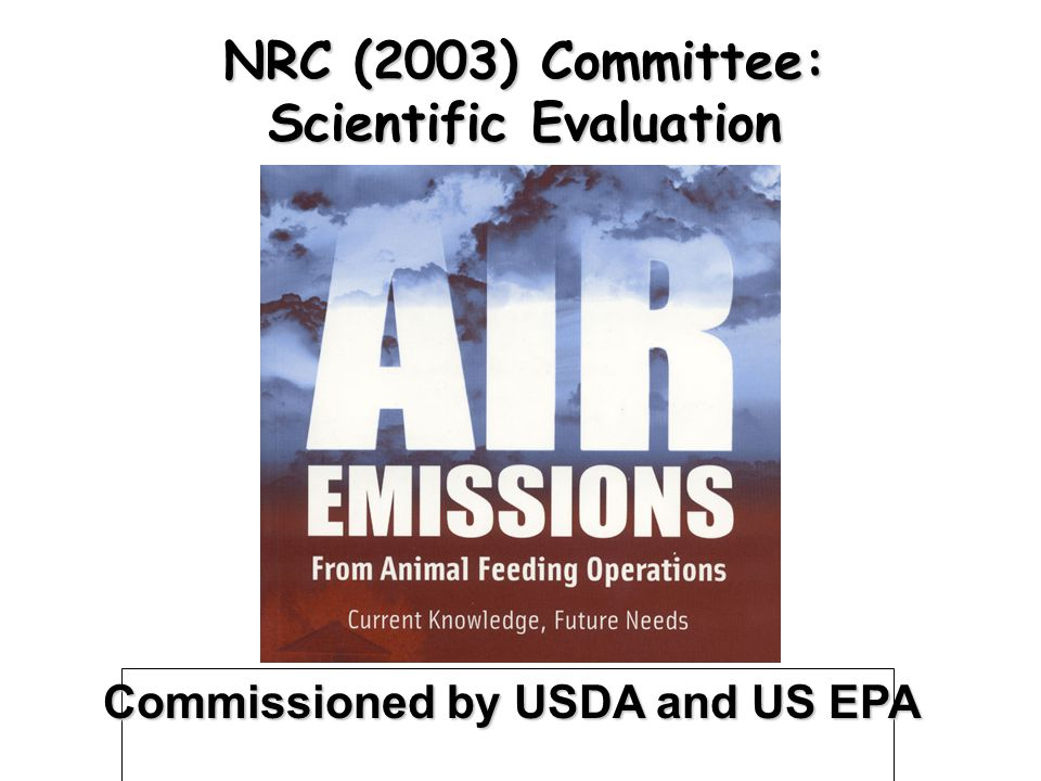 NRC (2003) Committee: Scientific Evaluation Commissioned by USDA and US EPA