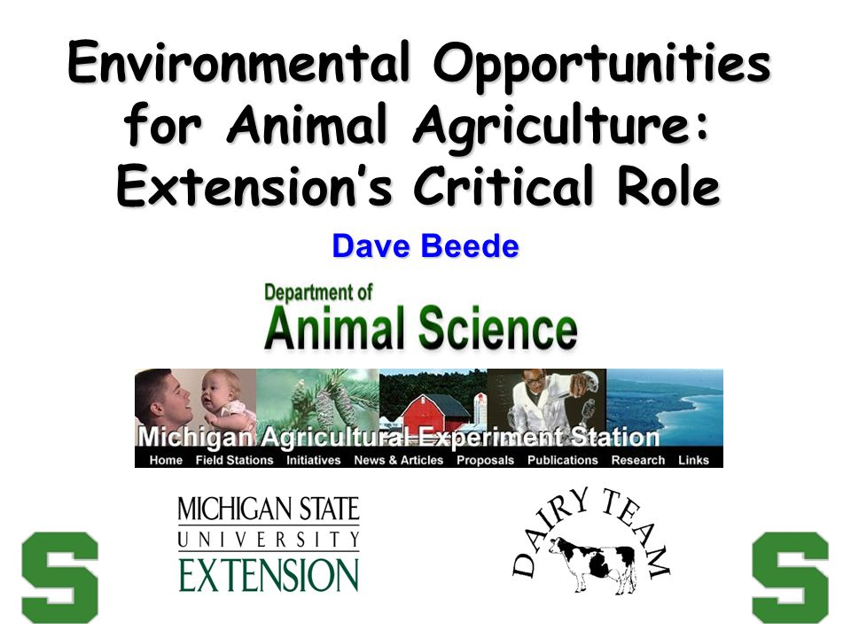 Environmental Opportunities for Animal Agriculture: Extensions Critical Role Dave Beede