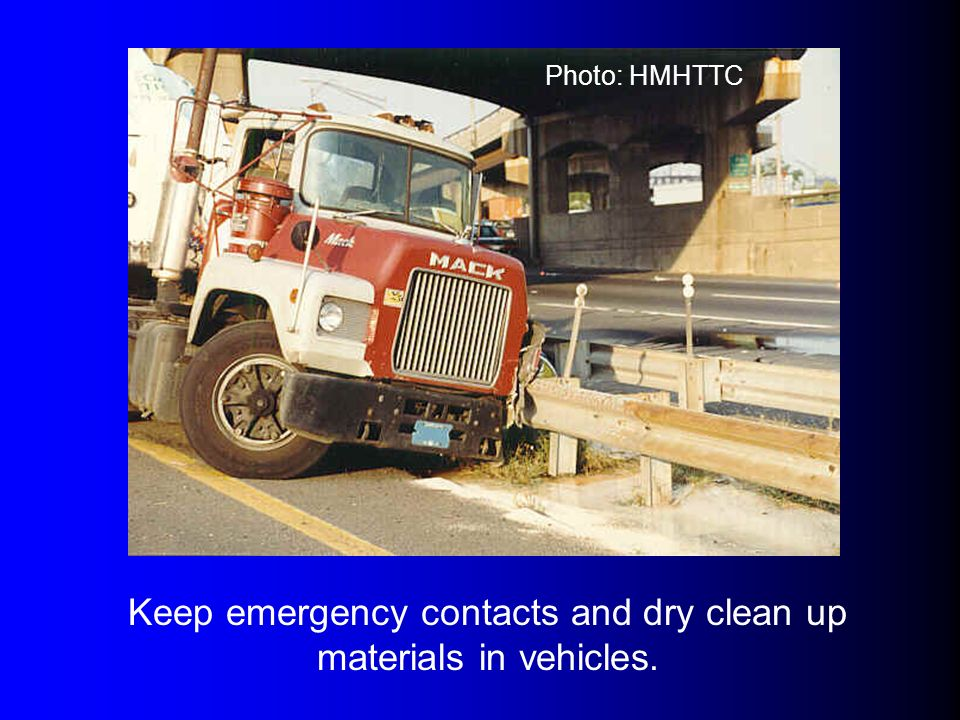Keep emergency contacts and dry clean up materials in vehicles. Photo: HMHTTC