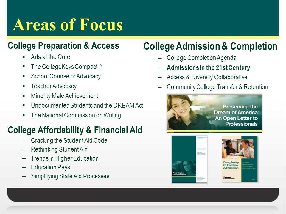 College Preparation & Access Arts at the Core The CollegeKeys Compact School Counselor Advocacy Teacher Advocacy Minority Male Achievement Undocumente