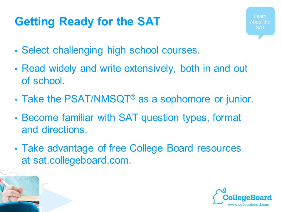 Getting Ready for the SAT Select challenging high school courses.
